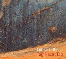 Lothar Dithmar: Tag Nacht Tag, CD