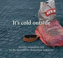 It's Cold Outside: Künstler engagieren sich für die Akuthilfe für Obdachlose in Bremen, 3 CDs