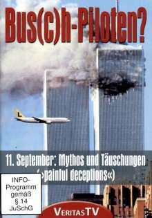 Bus(c)h-Piloten? 11. September: Mythos und Täuschungen, 2 DVDs