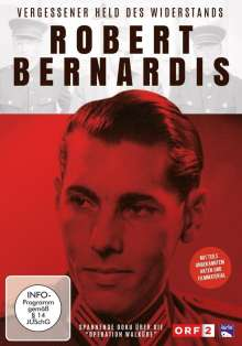 Robert Bernardis - Vergessener Held des Widerstands, DVD