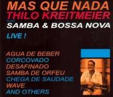 Thilo Kreitmeier (geb. 1967): Mas Que Nada: Samba & Bossa Nova Live!, CD