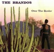 The Brandos: Over The Border, CD