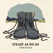 Hank Shizzoe: Steady As We Go, LP