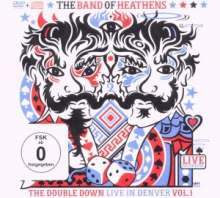 The Band Of Heathens: The Double Down: Live In Denver Vol.1 (CD + DVD), 2 CDs