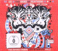 The Band Of Heathens: The Double Down: Live in Denver Vol.2 (CD + DVD), 2 CDs