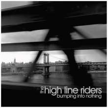 The High Line Riders: Bumping Into Nothing, CD
