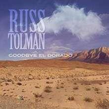 Russ Tolman: Goodbye El Dorado (+ Bonus-CD Compass & Map) (Limited-Edition), 2 CDs