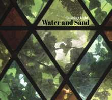 Water And Sand: Catching Light, CD