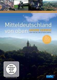 Mitteldeutschland von oben: Unsere Gebirge - Vom Harz bis zum Zittauer Gebirge, DVD