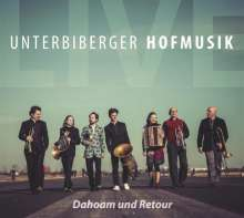 Unterbiberger Hofmusik: Dahoam und Retour, 1 CD und 1 DVD