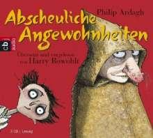Philip Ardagh: Abscheuliche Angewohnheiten, 3 Audio-CDs, 3 CDs