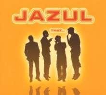 Jazul: That..., CD