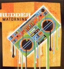 Rudder: Matorning, CD