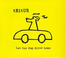 Teitur: Let The Dog Drive Home, CD