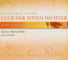 Reinhardt Repkes Club der toten Dichter: Eines Wunders Melodie: Rainer Maria Rilke neu vertont, CD
