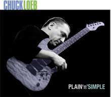 Chuck Loeb (1955-2017): Plain 'n' Simple, CD