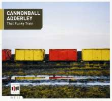 Cannonball Adderley (1928-1975): That Funky Train, CD
