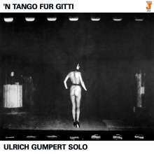 Ulrich Gumpert (geb. 1945): 'N Tango für Gitti, CD