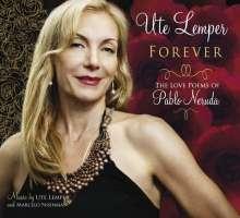 Ute Lemper: Forever - The Love Poems Of Pablo Neruda, CD