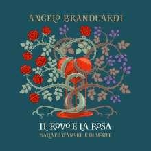 Angelo Branduardi: Il Rovo E La Rosa: Ballate D'Amore E Di Morte, CD