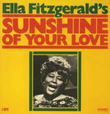Ella Fitzgerald (1917-1996): Sunshine Of Your Love (180g), LP