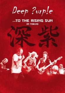 Deep Purple: To The Rising Sun (In Tokyo 2014), DVD