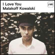 Malakoff Kowalski (geb. 1979): I Love You, LP