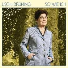 Uschi Brüning (geb. 1947): So wie ich, CD
