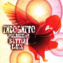Incognito: In Search Of Better Days, CD