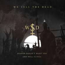 We Sell The Dead: Heaven Doesn't Want You And Hell Is Full, CD