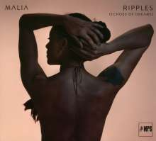 Malia (geb. 1978): Ripples (Echoes Of Dreams) (Limited-Edition), CD