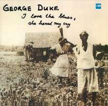 George Duke (1946-2013): I Love The Blues, She Heard My Cry (remastered) (180g), LP
