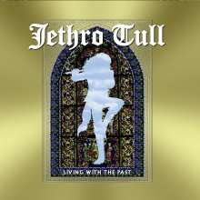 Jethro Tull: Living With The Past (180g) (Limited Numbered Edition), 3 LPs