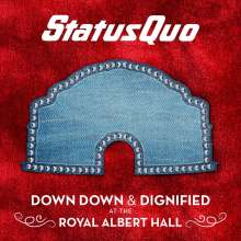 Status Quo: Down Down & Dignified At The Royal Albert Hall (180g), 2 LPs
