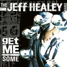 Jeff Healey: Get Me Some, CD