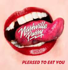 Nashville Pussy: Pleased To Eat You (180g), LP