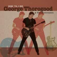 George Thorogood: Ride 'Til I Die (180g) (Limited Numbered Edition), 1 LP und 1 CD