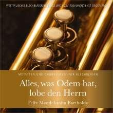 Alles, was Odem hat, lobe den Herrn - Motetten & Choralsätze von Mendelssohn für Blechbläser, CD