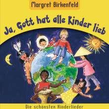 Margret Birkenfeld: Ja,Gott Hat Alle Kinder Lieb, CD