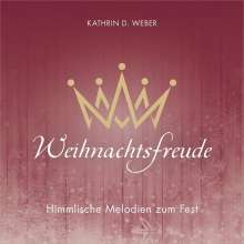 Kathrin D. Weber: Weihnachtsfreude, CD