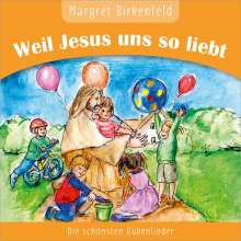 Margret Birkenfeld: Weil Jesus uns so liebt, CD