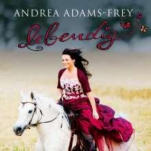 Andrea Adams-Frey: Lebendig, CD