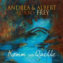 Andrea Adams-Frey & Albert Frey: Komm zur Quelle, CD