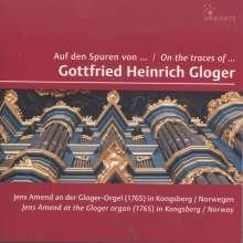 Jens Amend - Auf den Spuren von Gottfried Heinrich Gloger, CD