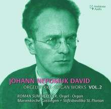 Johann Nepomuk David (1895-1977): Orgelwerke Vol.2, CD