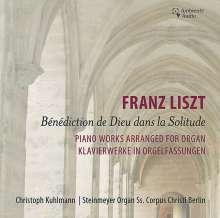 "Franz Liszt (1811-1886): Orgel-Transkriptionen ""Benediction de Dieu dans la Solitude"", CD"