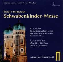 Enjott Schneider (geb. 1950): Schwabenkinder-Messe, CD