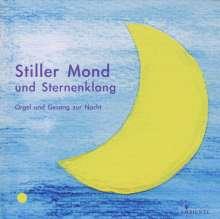 Stiller Mond und Sternenklang - Orgel & Gesang zur Nacht, CD