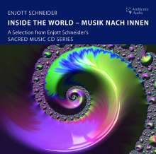 Enjott Schneider (geb. 1950): Inside the World - Musik nach Innen, CD