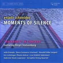 Enjott Schneider (geb. 1950): Moments of Silence - Musik mit Hackbrett, CD